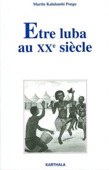 1998etre-luba-au-xxe-siecle-
