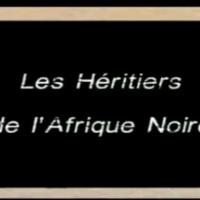 [Documentary] Les Héritiers de l'Afrique Noire