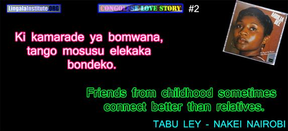 Lingala: Ki kamarade ya bomwana tango mosusu elekaka bondeko.